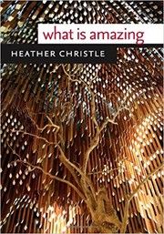 Cover of: What Is Amazing | Heather Christle