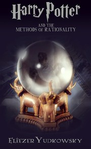 Cover of: Harry Potter and the Methods of Rationality |