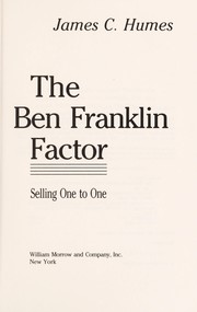 Cover of: The Ben Franklin Factor: Selling One to One