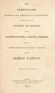 Some particulars relative to the continuance of the endeavours, on the part of the Society of Friends in the United States of North America, for the improvement and gradual civilization of the Indian natives
