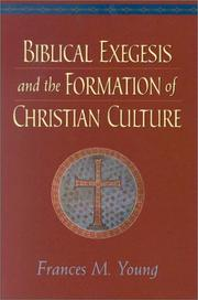 Cover of: Biblical Exegesis and the Formation of Christian Culture