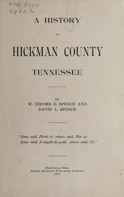 Cover of: A history of Hickman County, Tennessee | W. Jerome D. Spence
