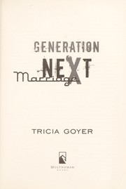 Cover of: Generation neXt marriage | Tricia Goyer