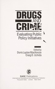 Cover of: Drugs and crime : evaluating public policy initiatives |