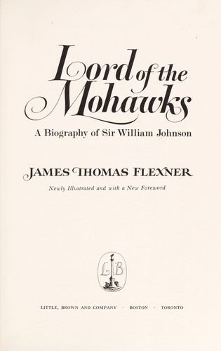 Lord of the Mohawks : a biography of Sir William Johnson by