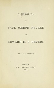 Cover of: A Memorial of Paul Joseph Revere and Edward H. R. Revere |