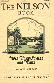 Cover of: The Nelson book [of] trees, hardy shrubs and plants | Swain Nelson and Sons Co