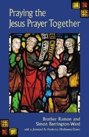 Praying the Jesus prayer together / Brother Ramon and Simon Barrington-Ward ; with a foreword by Frederica Mathewes-Green.
