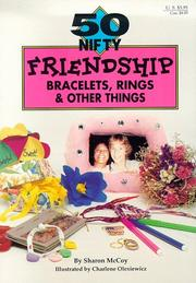 Cover of: 50 nifty friendship bracelets, rings & other things