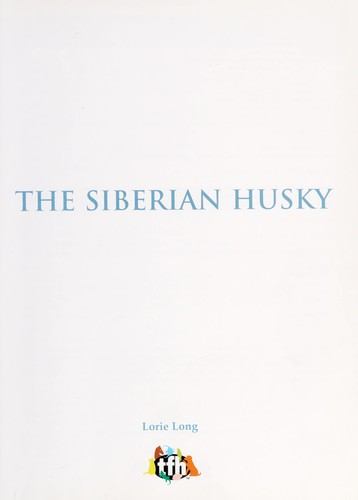 The Siberian husky by Lorie Long