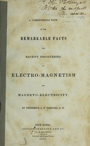Cover of: A compendious view of the remarkable facts and recent discoveries in electro-magnetism and magneto-electricity