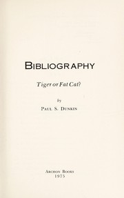 Bibliography, tiger or fat cat?
