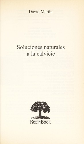 Soluciones Naturales A la Calvicie by David Martin (undifferentiated)