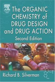 Cover of: The Organic Chemistry of Drug Design and Drug Action, Second Edition | Richard B. Silverman