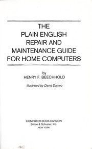 Cover of: The plain English repair and maintenance guide for home computers