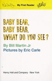 Cover of: Baby bear, baby bear, what do you see? | Bill Martin