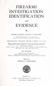 Cover of: Firearms investigation, identification and evidence