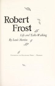 Cover of: Robert Frost; life and talks-walking | Louis Mertins