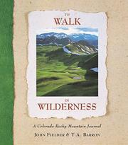 Cover of: To walk in wilderness: a Rocky Mountain journal