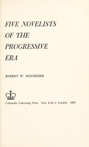Cover of: Five novelists of the progressive era | Robert W. Schneider