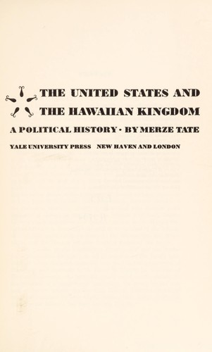 The United States and the Hawaiian Kingdom by Tate, Merze