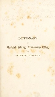 Cover of: Lexicon balatronicum. A dictionary of buckish slang, university wit, and pickpocket eloquence