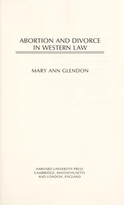 Cover of: Abortion and divorce in western law | Mary Ann Glendon