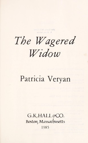 The wagered widow by Patricia Veryan