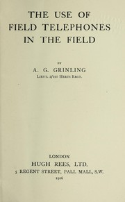 Cover of: The use of field telephones in the field | A. G. Grinling