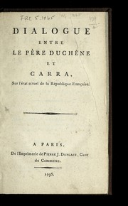 Cover of: Dialogue entre le pe  re Duche ne et Carra, sur l'e tat actuel de la Re publique franc ʹaise