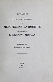 Cover of: Catalogue of a collection of Merovingian antiquities belonging to J. Pierpont Morgan