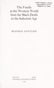 Cover of: The family in the Western world from the Black Death to the industrial age | Beatrice Gottlieb