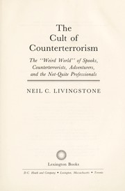 Cover of: The cult of counterterrorism : the weird world of spooks, counterterrorists, adventurers, and not quite professionals |