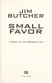 Cover of: Small favor: a novel of the Dresden files