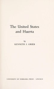 Cover of: The United States and Huerta | Kenneth J. Grieb