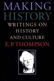 Cover of: Making history: Writings on History and Culture