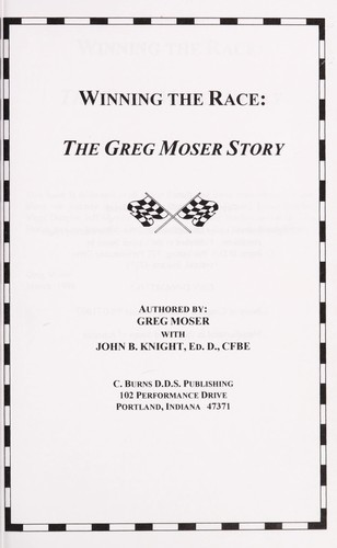 Winning the Race by Greg Moser, John Barton Knight