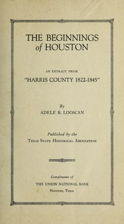 Cover of: The beginnings of Houston | Adele B. Looscan