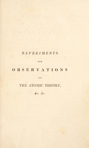 Cover of: Experiments and observations on the atomic theory, and electrical phenomena