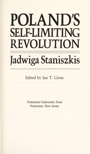 Poland's self-limiting revolution by Jadwiga Staniszkis