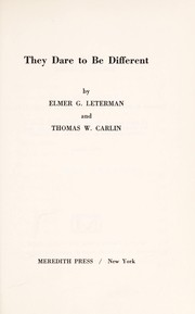 Cover of: They dare to be different | Elmer G. Leterman