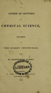 A course of lectures on chemical science, as delivered at the Surrey Institution
