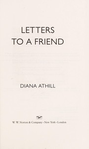 Cover of: Letters to a friend | Diana Athill