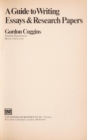Cover of: A guide to writing essays & research papers | Gordon Coggins