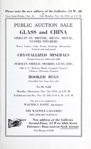 Cover of: Glass and china, objects in bronze, brass, metal, lustre pitchers, water colors, color prints, etchings, mezzotints, framed and unframed, crystallized minerals found between 1860 and 1880, Persian shield, swords, guns, etc., old N.Y. Maderia bottle stamped Lenox, Chinese cloisonne enamel, hooked rugs