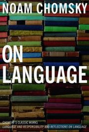 Cover of: On language: Chomsky's classic works Language and responsibility and Reflections on language in one volume