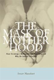 Cover of: The mask of motherhood