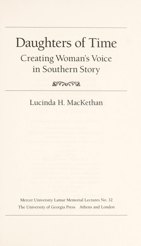 Daughters of time : creating woman's voice in southern story by