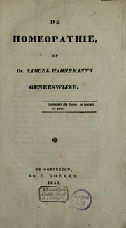 Cover of: De homeopathie of Dr. S. Hahnemann's geneeswijze