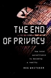 Cover of: The End of Privacy | Reg Whitaker
